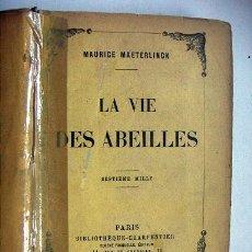 Livres anciens: LA VIE DES ABEILLES MAURICE MAETERLINCK 1901. Lote 37970398