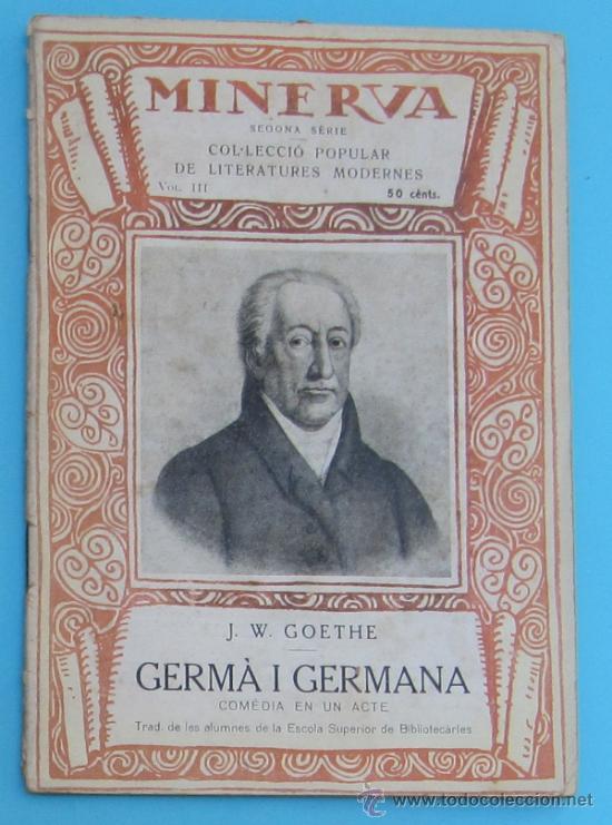 MINERVA. VOLUM III. GERMÀ I GERMANA. COMEDIA EN UN ACTE. J. W. GOETHE, 1918. (Libros antiguos (hasta 1936), raros y curiosos - Literatura - Narrativa - Otros)