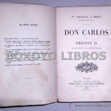 Libros antiguos: MOÜY, CHARLES DE. DON CARLOS ET PHILIPPE II. EN FRANCÉS. Lote 37978998