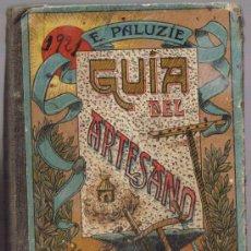 Alte Bücher - GUIA DEL ARTESANO - E. PALUZIE CANTALOZELLA - 1918 - 1921 - 38016499