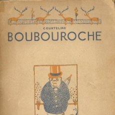 Libros antiguos: BOUBOUROCHE, DE JORGE COURTELINE. (ED. CALPE, LOS HUMORISTAS, 1921). Lote 38033271