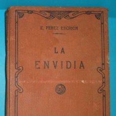 Libros antiguos: LIBRO DE E. PEREZ ESCRICH LA ENVIDIA, BIBLIOTECA DE EL MERCANTIL VALENCIANO 1921, TAPA DURA. Lote 38041907