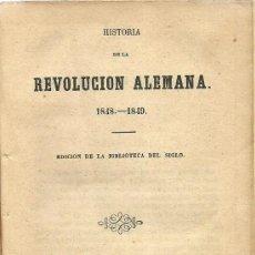 Libros antiguos: * ALEMANIA * HISTORIA DE LA REVOLUCIÓN ALEMANA . 1848-1849. Lote 38151573