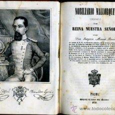 Libros antiguos: LIBRO NOBILIARIO MALLORQUIN , PALMA 1850, JOAQUIN MARIA BOVER, HERALDICA , ORIGINAL. Lote 38056067