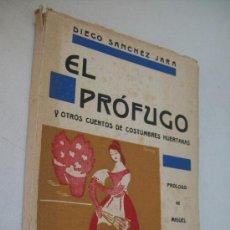 Libros antiguos: EL PRÓFUGO Y OTROS CUENTOS DE COSTUMBRES- HUERTANAS DIEGO SÁNCHEZ JARA-1935-MURCIA. Lote 38090541