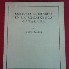 Libros antiguos: LES IDEES LITERÀRIES EN LA RENAIXENÇA CATALANA. OCTAVI SALTOR. 1934. ASSAIGS I MONOGRAFIES.. Lote 38110967