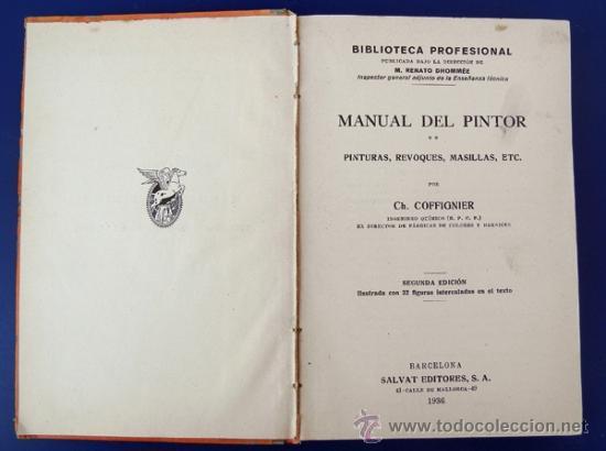 MANUAL DEL PINTOR. PINTURAS, REVOQUES, MASILLAS, ETC. POR CH. COFFIGNIER (Libros Antiguos, Raros y Curiosos - Ciencias, Manuales y Oficios - Otros)