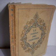 Libros antiguos: LE JARDIN DES CARESSES (FRANZ TOUSSAINT) 1925 - LIBRO EN FRANCES. Lote 38167655
