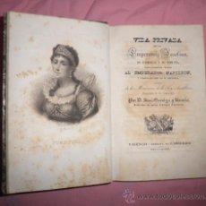 Libros antiguos: VIDA PRIVADA DE LA EMPRERATRIZ JOSEFINA - D.J.GARRIGA Y BAUCIS - AÑO 1836.. Lote 38176963