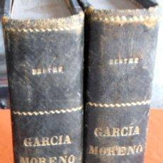 Libros antiguos: GARCIA MORENO, VENGADOR Y MARTIR , DEL DERECHO CRISTIANO, 1892. Lote 38224607