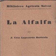 Libros antiguos: LA ALFALFA. J. CRUZ LAPAZARÁN BERISTAIN. 1932. SALVAT EDITORES.. Lote 38253804
