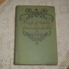 Libros antiguos: ANTIGUO LIBRO A LADY OF QUALITY, DE FRANCES HODGSON BURNETT, CIRCA 1920. EN INGLES. Lote 38244956
