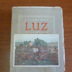 Libros antiguos: LUZ. NOVELA DE COSTUMBRES CHOQUERAS. BUENDÍA ABREU, R. PRIMERA EDICIÓN. HUELVA.. Lote 209672347