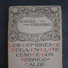 Libros antiguos: LOS HOMBRE DE TOGA EN EL PROCESO DE DON RODRIGO CALDERÓN. POR ANGEL OSSORIO. MADRID 1918. BIBLI. NUE. Lote 38359942