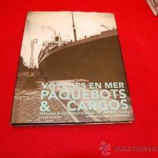 Libros antiguos: VOYAGES EN MER: PAQUEBOTS & CARGOS. Lote 38397633