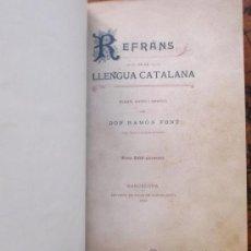 Libros antiguos: REFRÀNS DE LA LLENGUA CATALANA APLEGATS, ANOTATS Y COMENTATS PER DON RAMON FONT - 1900. Lote 38403109