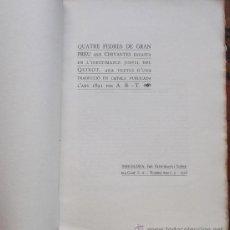 Libros antiguos: QUATRE PEDRES DE GRAN PREU QUE CERVANTES ENCASTÀ EN L'INESTIMABLE JOIELL DEL QUIXOT. Lote 38409756