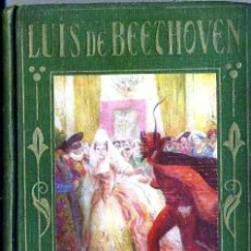 Libros antiguos: ARALUCE : LUIS DE BEETHOVEN (1928) . Lote 38414059