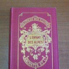 Libros antiguos: L'ENFANT DES ALPES. CAZIN, JEANNE.1912. ILUSTRACIONES DE TOFANI. BIBLIOTHÈQUE ROSE ILLUSTRÉE.. Lote 38467864