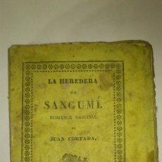 Libros antiguos: LA HEREDERA DE SANGUMÍ, JUAN CORTADA - 1835. Lote 38462640