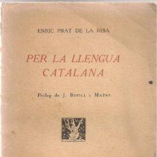 Libri antichi: PER LA LLENGUA CATALANA / E. PRAT DE LA RIBA; PROL. J. BOFILL I MATAS. BCN : LA REVISTA, 1918.. Lote 38470341