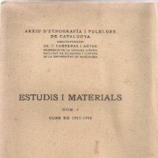 Libros antiguos: ESTUDIS I MATERIALS NUM1.ARXIU D' ETNOGRAFIA I FOLKLORE DE CATALUNYA. DIR. T. CARRERAS I ARTAU. 1916. Lote 38472585