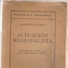 Libros antiguos: ACTUACION REGIONALISTA A PROPOSITO DE UN ARTICULO DE G. MAURA / F. CAMBO. BCN : LLIGA REGIONALISTA,. Lote 38473189