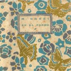 Libros antiguos: EN EL FONDO (CUADROS) / M. GORKI; ILUSTRACIONES DE BARRADAS - 1920. Lote 38494271