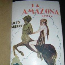 Libros antiguos: 1920 - EMILIO CARRERE - LA AMAZONA + LOS AVENTUREROS - PRIMERA EDICION. Lote 38500807