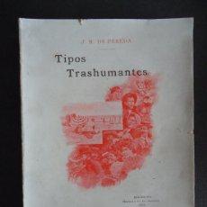 Libros antiguos: 'TIPOS TRASHUMANTES' JOSE MARIA DE PEREDA. BARCELONA 1897. Lote 38518842