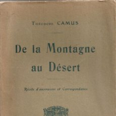 Libros antiguos: DE LA MONTAGNE AU DESERT,RECITS D'ASCENSIONS ET CORRESPONDANCE / T. CAMUS. PARIS : DELAGRAVE, [1912]. Lote 38526690