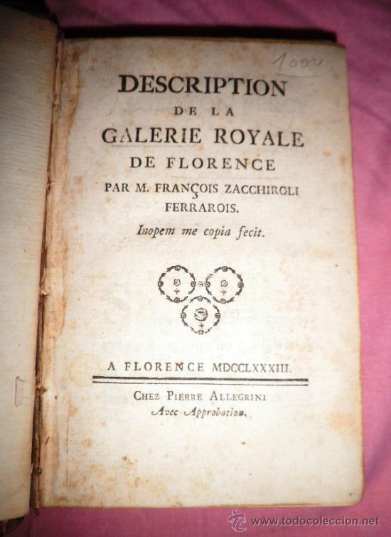 DESCRIPCION DE LA GALERIA ROYAL DE FLORENCIA - F.ZACCHIROLI - AÑO 1783. (Libros Antiguos, Raros y Curiosos - Historia - Otros)