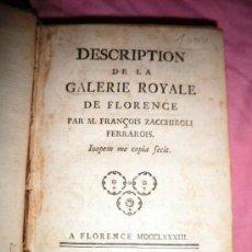 Libros antiguos: DESCRIPCION DE LA GALERIA ROYAL DE FLORENCIA - F.ZACCHIROLI - AÑO 1783.. Lote 38540343