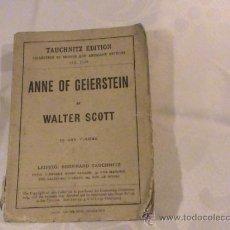 Libros antiguos: ANNE DE GEIERSTEIN BY SIR WALTER SCOTT, BART.. Lote 39076890
