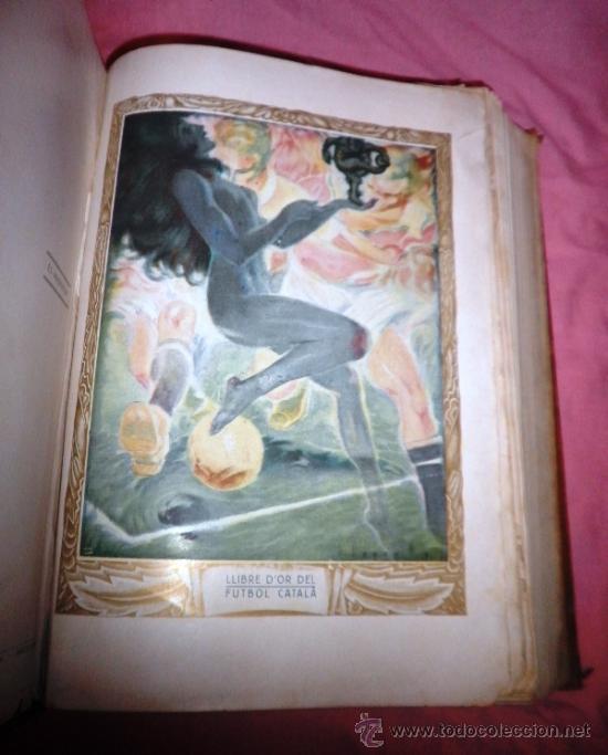 Libros antiguos: LLIBRE D´OR DEL FUTBOL CATALA - AÑO 1928 - RIBAS BANCELLS - ILUSTRADO CON FOTOGRAFIAS DE EPOCA. - Foto 2 - 38537188