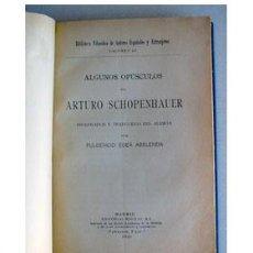 Libros antiguos: ALGUNOS OPÚSCULOS DE ARTURO SCHOPENHAUER. AÑO 1921. Lote 38564367