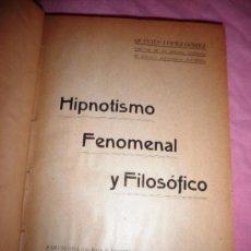 Libros antiguos: HIPNOTISMO FENOMENAL Y FILOSOFICO - QUINTIN LOPEZ GOMEZ - AÑO 1906.FOTOGRAFIAS DE EPOCA.. Lote 38615466