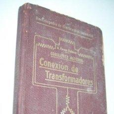 Libros antiguos: CORRIENTE ALTERNA-CONEXIÓN DE TRANSFORMADORES-ANTONIO FERRER DALMAU-1914-LIBRERÍA DE FELIU Y SUSANNA. Lote 38881150