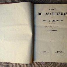 Libros antiguos: HISTORIA DE LAS CRUZADAS , 1.885, TRADUCIDO POR G. AMADO LARROSA., . Lote 38581975