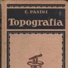 Libros antiguos: TOPOGRAFÍA. C. PASINI. EDITORIAL GUSTAVO GILI 1924. 617 PÁGINAS CON ILUSTRACIONES. CU. Lote 38584194