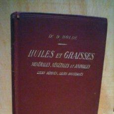Libros antiguos: HUILES ET GRAISSES.MINERALES,VEGETALES ET ANIMALES.. Lote 38585073
