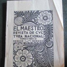Libros antiguos: EL MAESTRO. REVISTA DE CULTURA NACIONAL. TOMO III. NRO. III. MEXICO. MCMXXIII.. Lote 38614709
