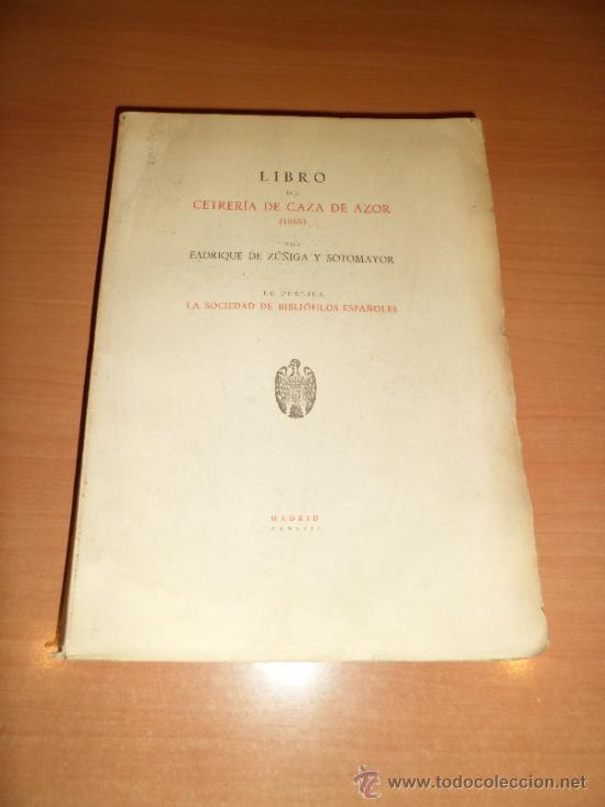 LIBRO: CETRERÍA DE CAZA DE AZOR (1565) (1953) (Libros Antiguos, Raros y Curiosos - Ciencias, Manuales y Oficios - Otros)