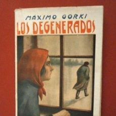 Libros antiguos: LOS DEGENERADOS. EL MATRIMONIO ORLOF. LOS EXHOMBRES. LOS AMIGOS MAXIMO GORKI. Lote 38624692