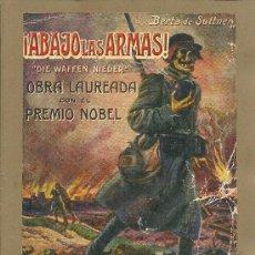 Libros antiguos: ¡ABAJO LAS ARMAS! = (DIE WAFFEN NIEDER) / BERTA DE SUTTNER - 1932?. Lote 38953461