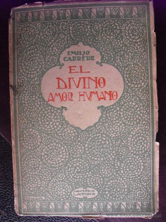 CA. 1920 EL DIVINO AMOR HUMANO EMILIO CARRERE (Libros antiguos (hasta 1936), raros y curiosos - Literatura - Narrativa - Otros)