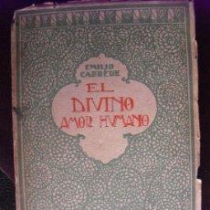 Libros antiguos: CA. 1920 EL DIVINO AMOR HUMANO EMILIO CARRERE. Lote 38694204