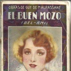 Libros antiguos: EL BUEN MOZO. BEL-AMI. GUY DE MAUPASSANT. EDITORIAL MAUCCI. TOMO II. BARCELONA. . Lote 38751747