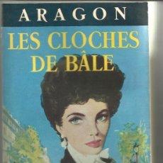 Libros antiguos: LES CLOCHES DE BALE. ARAGON. LE LIVRE DE POCHE. DENÖEL. FRANCIA. 1934. Lote 38753873