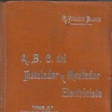 Libros antiguos: A.B.C. DEL INSTALADOR Y MONTADOR ELECTRICISTA. R. YESARES BLANCO. TOMO 2. MANUEL SOLER EDITORES. . Lote 38755811